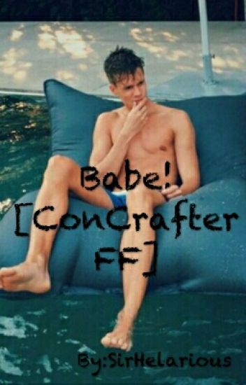 Babe! [ConCrafter FF]
