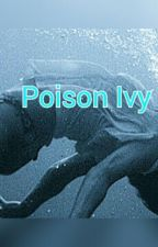 Poison Ivy by kaleyah12