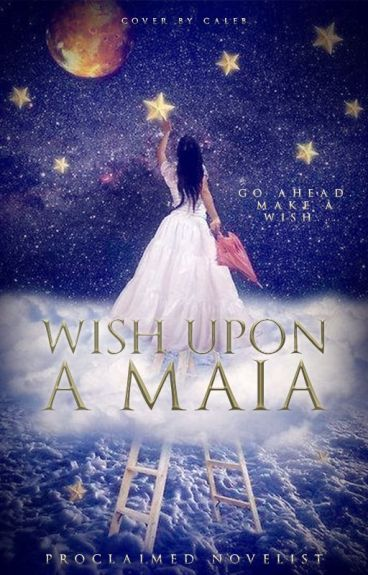 Wish Upon a Maia by proclaimednovelist