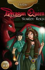 Dragon Queen: Book One-Scarlet Reign by AnastasiaSnyder