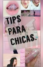 ~Tips Para Chicas~ by NataliaPerezcx