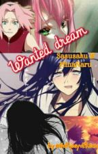 Wanted Dream - Sasusaku et HinaNaru fanfic by Storymyversion