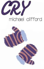 CRY ★ michael clifford by irwieskitkat