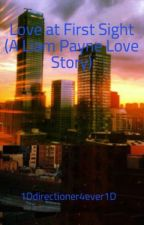 Love at First Sight (A Liam Payne Love Story) by 1Ddirectioner4ever1D