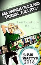 Ask Magnus Chase and Friends by MessyTheAuthor