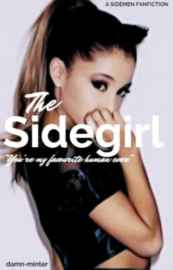 The Sidegirl // Sidemen