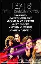 Texts ➵ Fifth Harmony by GleeXHarmony
