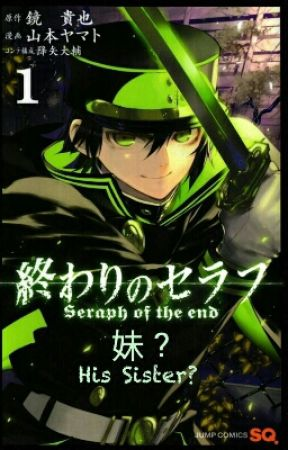 His Sister?(Seraph of the End Fan Fic) by BloodyKatanaOfAnime
