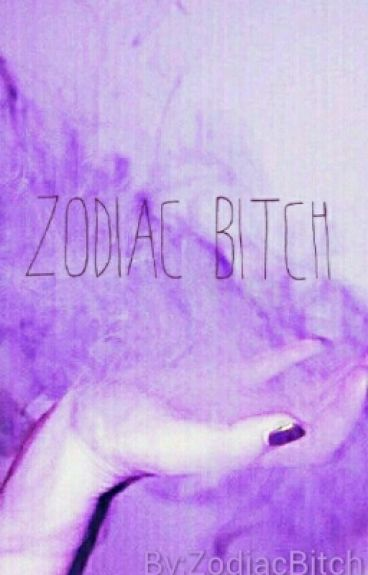 Zodiac Bitch