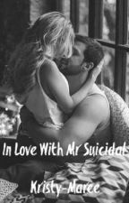 In Love With Mr Suicidal by GhostlyShadows