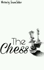 The Chess by InsaneSoldier