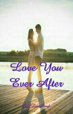 LOVE YOU EVER AFTER by LianFand