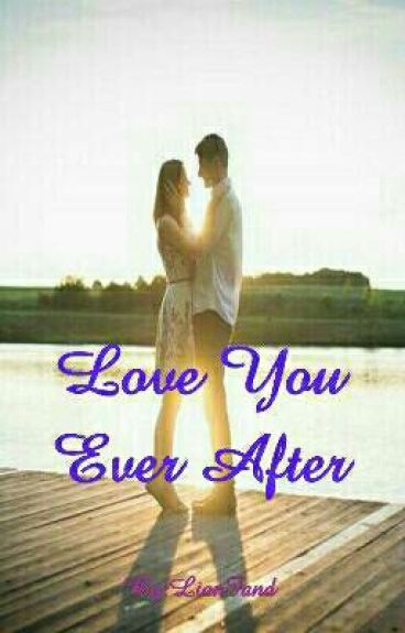 LOVE YOU EVER AFTER