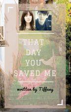 That Day You Saved Me (BaekYeon Fanfic) by EXOBaekkie04