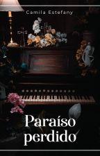 Paraíso Perdido by CamiioChan