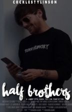 half brothers | au l.s  by cocklestylinson