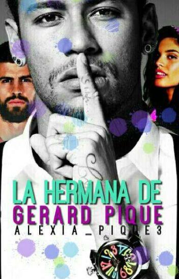 La Hermana De Gerard Piqué (Neymar Jr. y tú) Terminada