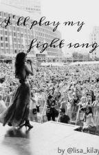 I'll play my fight song (Niall Horan/ Louis Tomlinson FF) #wattys2017 by Lisa_Kilay