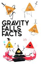 Gravity Falls ⇝ facts by billdipmydrug