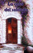 La casa del soldado by AuroraSeldon