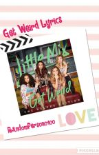 Little Mix- Get Weird Lyrics by RandomPerson0100