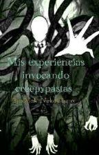 Experiencias Invocando Creepypastas by SusurroDeLaOscuridad
