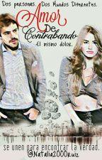 Amor De Contrabando《 Corriendo Ortografía 》 by natalia2000ruiz