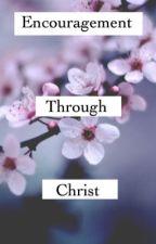 Encouragement Through Christ by Jaylyn35