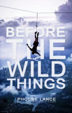 Before The Wild Things by tribesociety