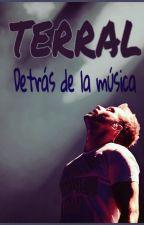 TERRAL - Detrás de la música - by SolOlass