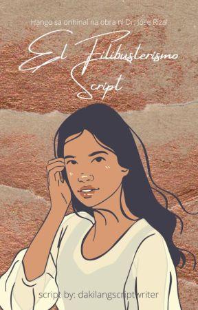 El Filibusterismo Script {Tagalog} - El Filibusterismo - Wattpad