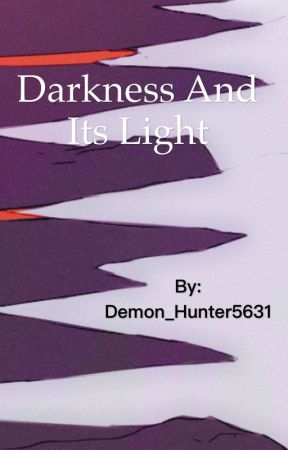 Darkness and It's Light by Demon_Hunter5631