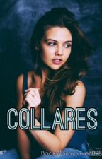 Collares (Pulseras #2) by -bookwxrm-