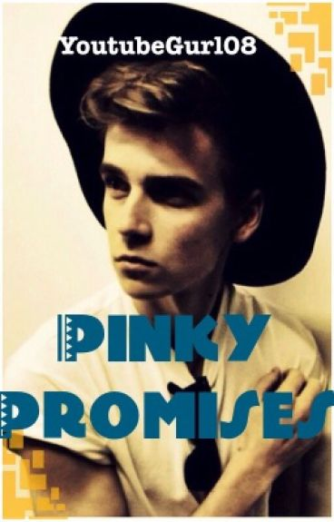 Pinky Promises (A Joe Sugg Fanfiction)