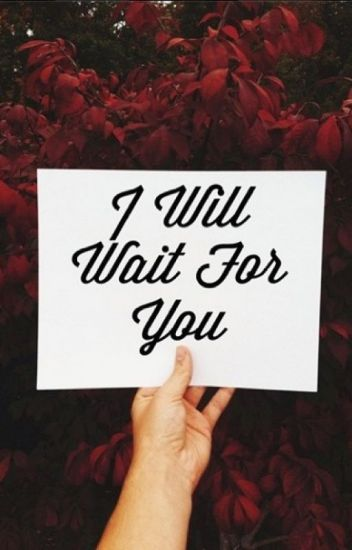 { Yết - Xử }Xin anh đừng ... em sẽ đợi