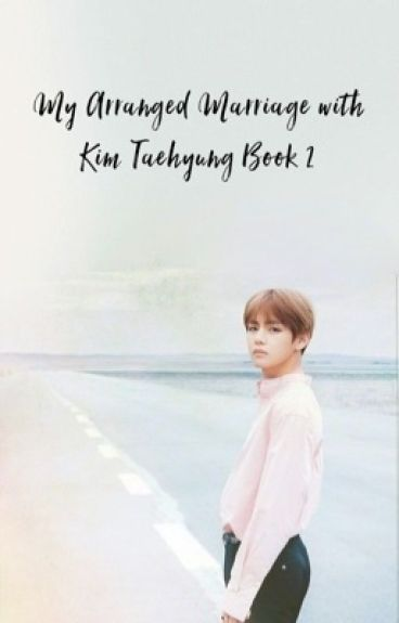 my arranged marriage with kim taehyung 2 | bts ff