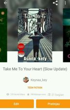 Take Me To Your Heart (Slow Update) by Asnita_kety