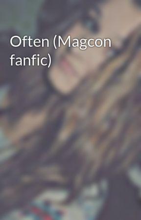 Often (Magcon fanfic) by vampiregirll