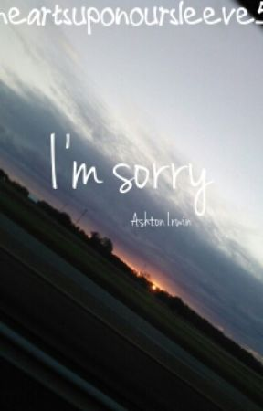 I'm sorry by heartsuponoursleeve5