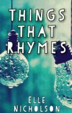 Things That Rhymes by DonutDame_