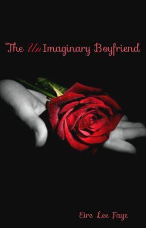 The UnImaginary Boyfriend by newwriter33