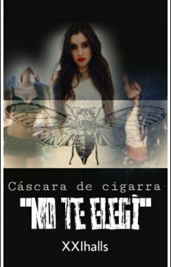 Cáscara de Cigarra-(G!P CAMREN)