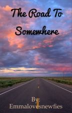 The Road to Somewhere  by Emmalovesnewfies