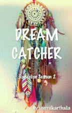 DREAM CATCHER by sherrelkarthalia