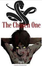 The Chosen One (Attack on Titian Fanfic) by halo_author_anime