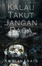 KALAU TAKUT JANGAN BACA (SlOW UPDATE) by amalinarais