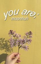 you are by moonhuh