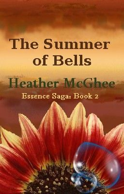 The Summer of Bells:  The Essences Saga - Book #2