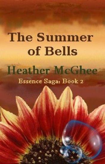 The Summer of Bells:  The Essences Saga - Book #2