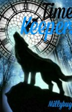 Time keepers (book2) by millybug13